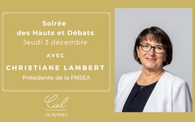 Soirée digitale : une soirée du Ciel de Rennes liant agriculture et culinarité, avec Christiane Lambert – Présidente de la FNSEA