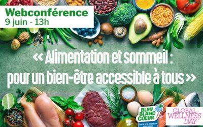 « Alimentation et sommeil : pour un bien-être accessible à tous », une webconférence le 09 juin à 13h00 avec « Global Wellness Day France »